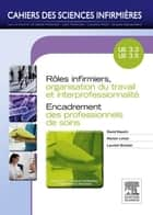 Rôles infirmiers, organisation du travail et interprofessionnalité/Encadrement des professionnels de soins - Unités d'enseignements 3.3 et 3.5 ebook by David Naudin, Marion Lenoir, Laurent Brocker