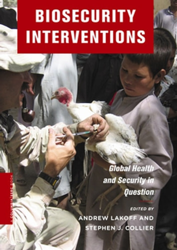 Biosecurity Interventions - Global Health and Security in Question ebook by