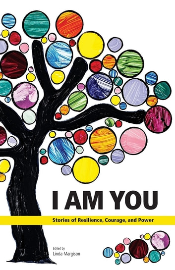I Am You - Stories of Resilience, Courage, and Power ebook by