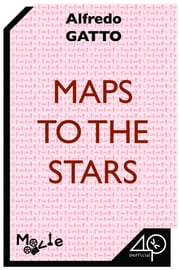 Maps to the Stars ebook by Alfredo Gatto