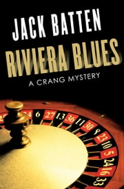 Riviera Blues - A Crang Mystery ebook by Jack Batten
