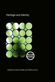 Heritage and Identity - Engagement and Demission in the Contemporary World ebook by Marta Anico,Elsa Peralta