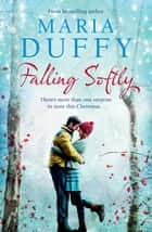 Falling Softly ebook by Maria Duffy