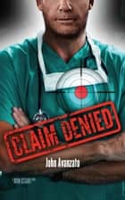 Claim Denied ebook by John Avanzato