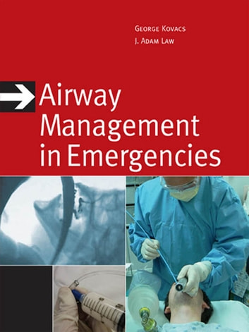 Airway Management in Emergencies ebook by George Kovacs,J. Adam Law