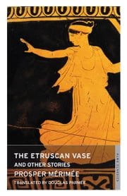 The Etruscan Vase ebook by Merimee, Prosper