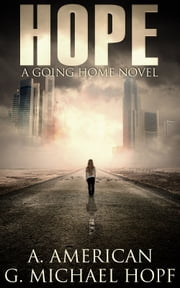 Hope - A Going Home Novel Ebook di G. Michael Hopf, A. American