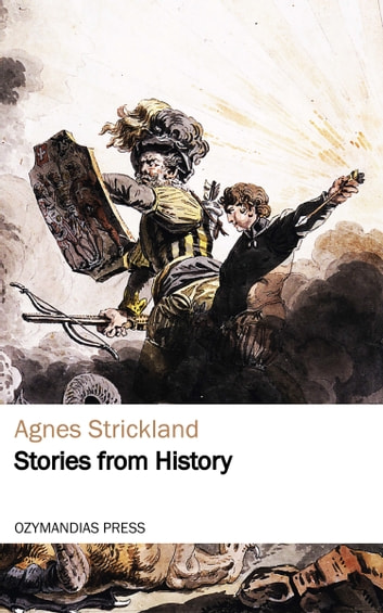 Stories from History ebook by Agnes Strickland