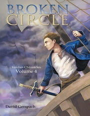 Broken Circle: Verdan Chronicles: Volume 4 ebook by David Gerspach
