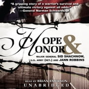 Hope and Honor audiobook by Major General Sid Shachnow, US Army (Ret.), Jann Robbins