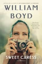 Sweet Caress eBook by William Boyd