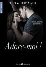 Adore-moi ! (volumes 1 à 6) ebook by Lisa Swann