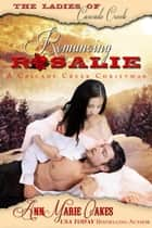 Romancing Rosalie - A Cascade Creek Christmas ebook by AnnMarie Oakes