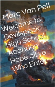 Welcome to Devil's Peak, Abandon Hope all ye who Enter ebook by Marc Van Pelt