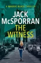 The Witness ebook by Jack McSporran