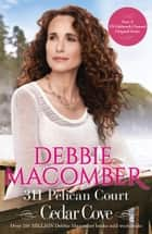 311 Pelican Court (A Cedar Cove Novel, Book 3) ebook by Debbie Macomber