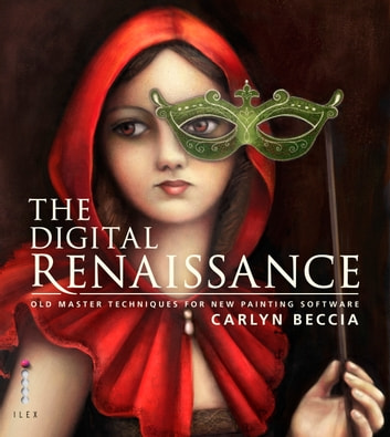 The digital renaissance ebook by carlyn beccia 9781781571651 the digital renaissance old master techniques in painter and photoshop ebook by carlyn beccia fandeluxe Image collections