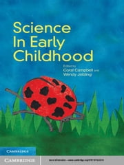 Science in Early Childhood ebook by Dr Coral Campbell,Dr Wendy Jobling
