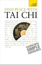 Find Peace With Tai Chi: Teach Yourself ebook by Robert Parry