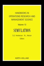 Handbooks in Operations Research and Management Science: Simulation ebook by Henderson, Shane G.
