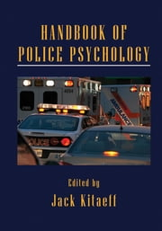 Handbook of Police Psychology ebook by Jack Kitaeff