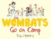 The Wombats Go on Camp ebook by Harvey, Roland