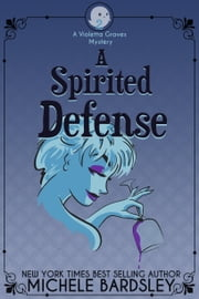 A Spirited Defense ebook by Michele Bardsley