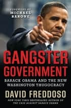 Gangster Government ebook by David Freddoso