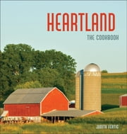 Heartland - The Cookbook ebook by Judith Fertig