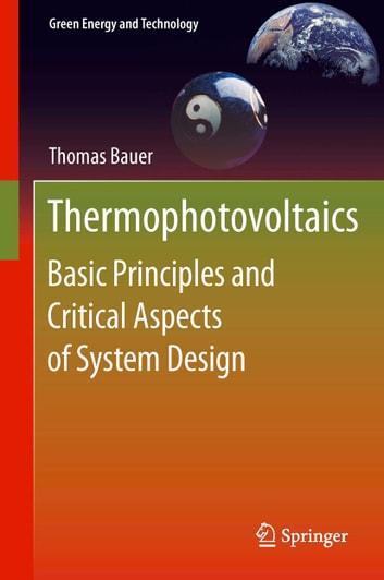 Thermophotovoltaics - Basic Principles and Critical Aspects of System Design ebook by Thomas Bauer