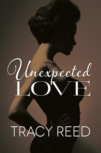 Unexpected Love ebook by Tracy Reed