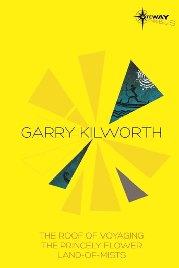 Garry Kilworth SF Gateway Omnibus ebook by Garry Kilworth