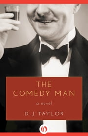 The Comedy Man - A Novel ebook by D. J. Taylor