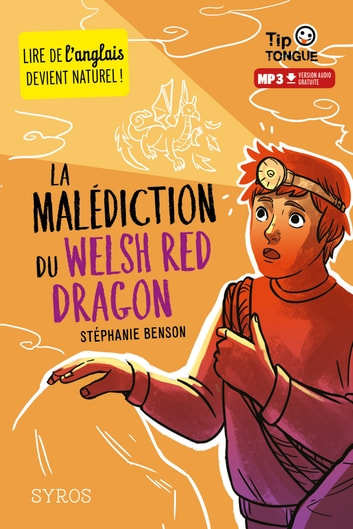 La Malédiction du Welsh Red Dragon - collection Tip Tongue - A1 découverte - dès 10 ans ebook by Stéphanie Benson