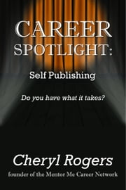Career Spotlight: Self Publishing ebook by Cheryl Rogers