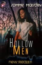 Hollow Men - New Reality Series, Book Eleven ebook by Sommer Marsden