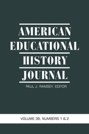 American Educational History - Volume 37 #1 & 2 ebook by J. Wesley Null