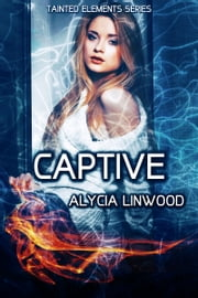 Captive ebook by Alycia Linwood