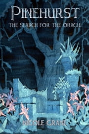 Pinehurst The Search for the Oracle eBook by Nicole Grane