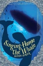 Singing Home the Whale ebook by Mandy Hager