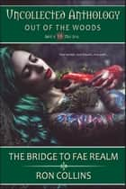 The Bridge to Fae Realm ebook by Ron Collins