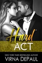 Hard Act ebook by Virna DePaul