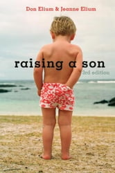 Raising a Son - Parents and the Making of a Healthy Man ebook by Don Elium,Jeanne Elium