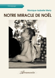 Notre miracle de Noël ebook by Monique-Isabelle Merly