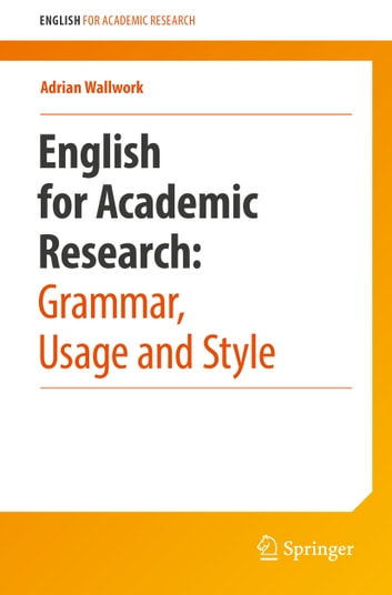 English for Academic Research: Grammar, Usage and Style ebook by Adrian Wallwork