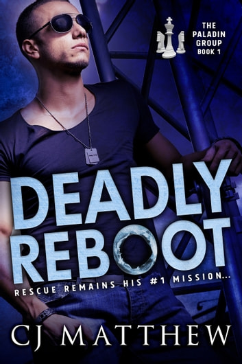 Deadly Reboot - The Paladin Group Book 1 ebook by C J Matthew