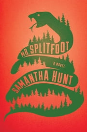 Mr. Splitfoot ebook by Samantha Hunt