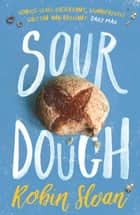 Sourdough ebook by Robin Sloan