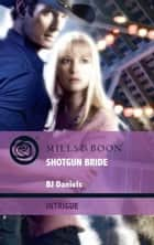 Shotgun Bride (Mills & Boon Intrigue) (Whitehorse, Montana: The Corbetts, Book 1) eBook by B.J. Daniels