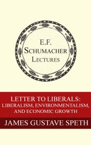 Letter to Liberals: Liberalism, Environmentalism, and Economic Growth ebook by James Gustave Speth,Hildegarde Hannum